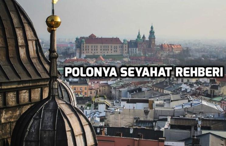 Polonya Gezilecek Yerler (Bilgiler & Gezi Rehberi)